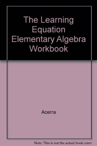 The Learning Equation Elementary Algebra Workbook por Acerra