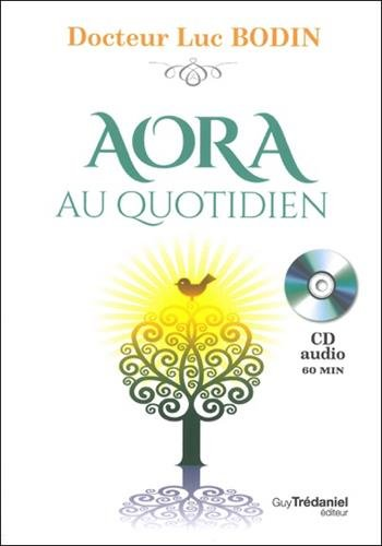 AORA au quotidien (1CD audio) por Luc Bodin