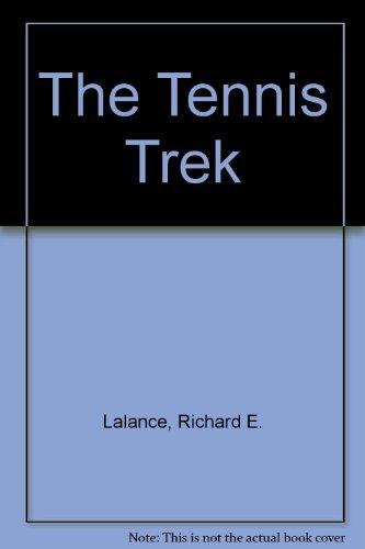 The Tennis Trek por Richard E. Lalance