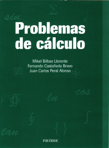 Problemas de cálculo (Ciencia Y Técnica) por Mikel Bilbao Llorente