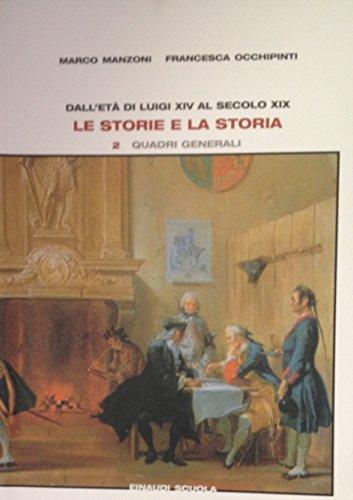 Le storie e la storia. Con fascicolo di prove formative. Per il triennio: 2