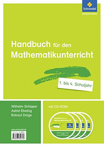Handbücher Mathematik: Handbuch für den Mathematikunterricht an Grundschulen: Bände 1. - 4. Schuljahr