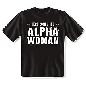 Supergeil und Supergünstig! Trendiges Fun-Shirt für die emanzipierte Frau! Here comes the ALPHA WOMAN