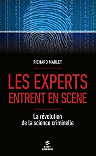Les experts entrent en scène par Richard Marlet