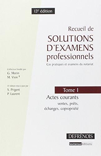 Recueils de solutions d'examens professionnels : Tome 1 : Actes courants, prêts, échanges, copropriété par Defrenois