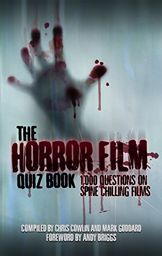 The Horror Film Quiz Book: 1,000 Questions on Spine Chilling Films