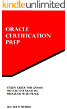 Study Guide for 1Z0-144: Oracle Database 11g: Program with PL/SQL (Oracle Certification Prep) (English Edition)