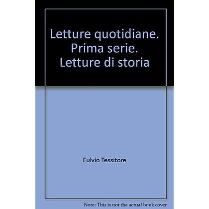 Letture Quotidiane. Prima Serie. Letture Di Storia
