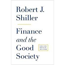 [(Finance and the Good Society)] [Author: Robert J. Shiller] published on (May, 2013)