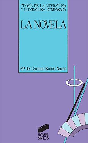 La novela (Teoría de la literatura y literatura comparada) por M.ª Carmen Bobes Naves