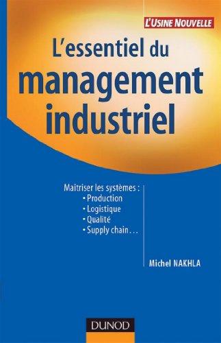 Livre gratuits en ligne L'essentiel du management industriel : Maîtriser les systèmes : Production, logistique, qualité, supply chain... (Performance industrielle) epub, pdf