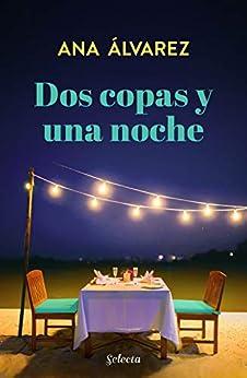 Dos copas y una noche (Dos más dos 1) de [Álvarez, Ana]