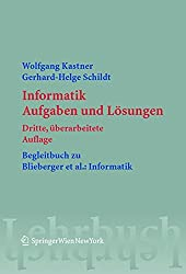 Informatik: Aufgaben und Lösungen: Aufgaben Und Losungen (Springers Lehrbücher der Informatik)