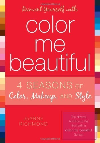 Reinvent Yourself with Color Me Beautiful by Joanne Richmond (2008) Paperback
