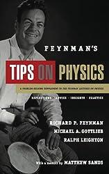 Feynman's Tips on Physics: Reflections, Advice, Insights, Practice