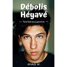 Débolis Héyavé: Un roman qui nous redonne confiance en nous et en la vie !
