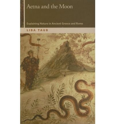 -aetna-and-the-moon-explaining-nature-in-ancient-greece-and-rome-by-lisa-nye-taub-apr-2008