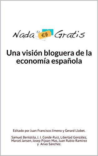 Una visión bloguera de la economía española: Editado por Juan Francisco Jimeno y Gerard Llobet.  S. Bentolila, J. I. Conde-Ruiz, L. González, M. Jansen, J. Pijoan-Mas, J. Rubio-Ramírez y A. Sánchez