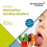 Motivation bei Kita-Kindern: Die schnelle Hilfe!