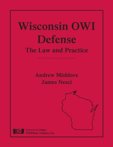 Wisconsin OWI Defense: The Law and Practice by Andrew Mishlove (2013-06-20)