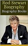 Rod Stewart Biography: Biography Books (English Edition)
