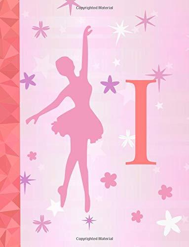 I: Ballet Notebook for Girls ~ Wide Ruled Composition Notebook 8.5