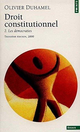 Droit constitutionnel. Tome II. Les Démocraties