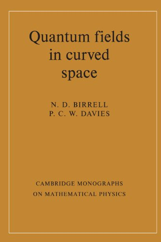Quantum Fields in Curved Space Paperback (Cambridge Monographs on Mathematical Physics)