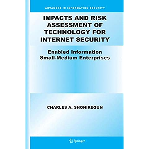 Impacts and Risk Assessment of Technology for Internet Security: Enabled Information Small-medium Enterprises Teismes