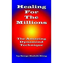 [(Healing for the Millions)] [Author: Serge King] published on (August, 2004)