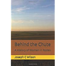 Behind the Chute: A History of Women in Rodeo