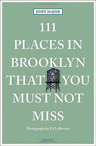 111 Places in Brooklyn That You Must Not Miss: Travel Guide