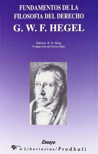 Fundamentos de la filosofía del Derecho: G. W. F. Hegel (Ensayo)