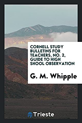 Cornell Study Bulletins for Teachers, No. 2, Guide to High Shool Observation