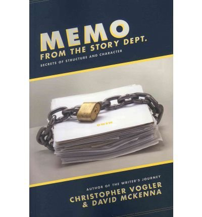 [(Memo from the Story Department: Secrets of Structure and Character)] [Author: Christopher Vogler] published on (July, 2011)