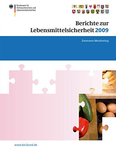 Berichte zur Lebensmittelsicherheit 2009: Zoonosen-Monitoring (BVL-Reporte) (German Edition)