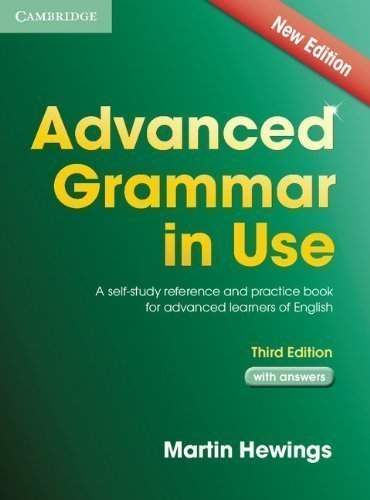 Advanced Grammar in Use Book with Answers and CD-ROM: A Self-Study Reference and Practice Book for Advanced Learners of English by Hewings, Martin Published by Cambridge University Press 3rd (third) edition (2013) Paperback