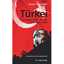Türkei: Erdogans Griff nach der Alleinherrschaft (Länderporträts)