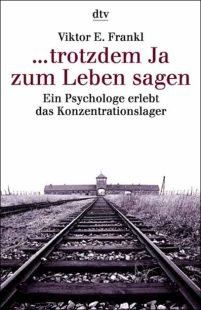 Buchseite und Rezensionen zu 'Trotzdem Ja zum Leben sagen. Ein Psychologe erlebt das Konzentrationslager' von Viktor Emil Frankl
