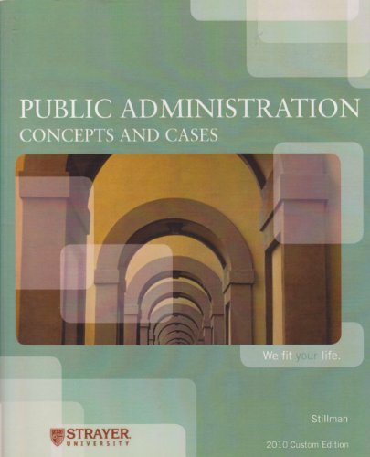 Public Administration Concepts and Cases. Strayer University by Richard J. Stillman II (2010-08-02)