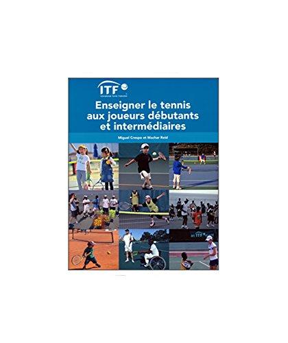 En ligne Eneseigner le tennis aux joueurs débutants et intermédiaires pdf, epub ebook