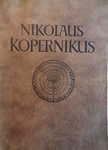 Nikolaus Kopernikus. Gesamtausgabe Band 1. Opus de revolutionibus caelestibus