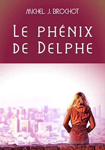 Couverture du livre Le phénix de Delphe: Voyager pour se retrouver