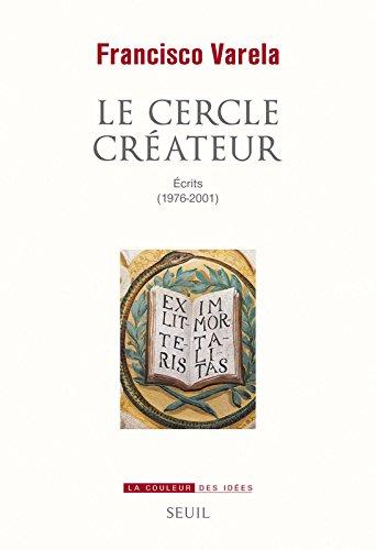 Le cercle créateur - Écrits (1976-2001)