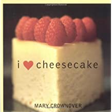 I Love Cheesecake by Mary Crownover (2005-03-14)