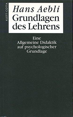Grundlagen des Lehrens: Eine Allgemeine Didaktik auf psychologischer Grundlage