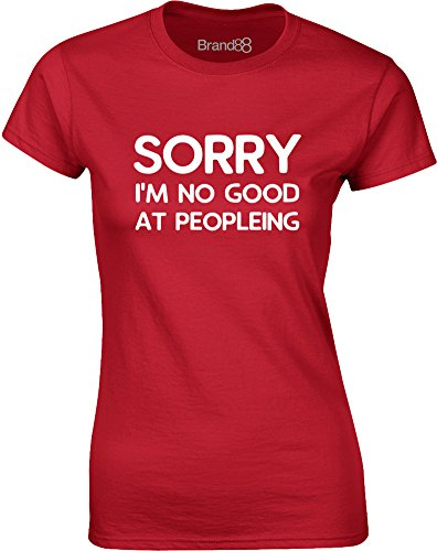 Brand88 - Sorry I'm No Good At Peopleing, Gedruckt Frauen T-Shirt Rote/Weiß