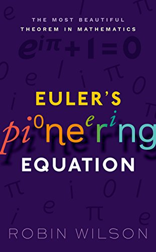 Euler's Pioneering Equation: The most beautiful theorem in mathematics
