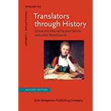 Translators through History: Revised edition (Benjamins Translation Library)