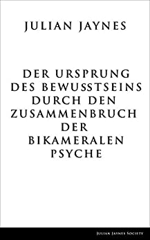 Der Ursprung des Bewußtseins durch den Zusammenbruch der bikameralen Psyche (German Edition) di [Jaynes, Julian]